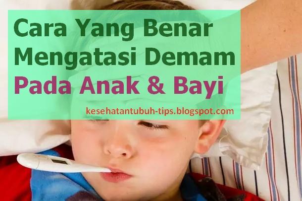 Cara Yang Benar Mengatasi Demam Pada Anak & Bayi