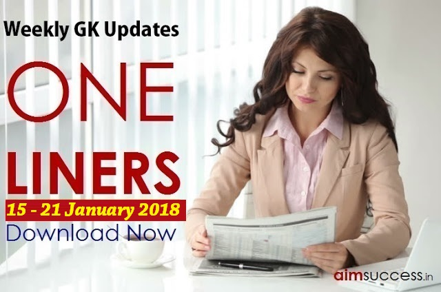 Weekly Current Affairs One Liners (15 Jan - 21 Jan) 2017: Download Now
