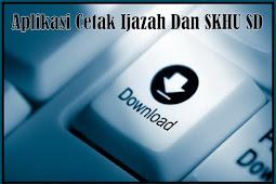Unduh Aplikasi Format Perhitungan Cetak Nilai Ijazah Dan SKHU SD Tahun 2018/2019
