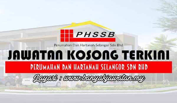 Jawatan Kosong 2017 di Perumahan dan Hartanah Selangor Sdn Bhd www.banyakjawatan.my
