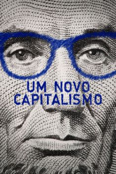 Um Novo Capitalismo Torrent – WEB-DL 1080p Nacional