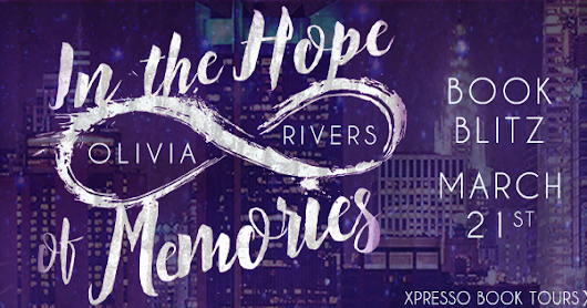 In the Hope of Memories by Olivia Rivers | Book Blitz