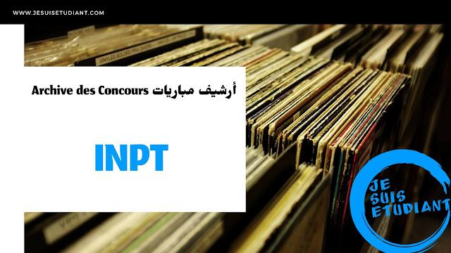 Archive des Concours De L'INPT Accès 2éme et 3éme Année PDF avec Corrigé