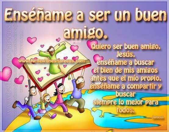 Oración✅Quiero ser buen amigo, Jesús, enséñame a buscar el bien de mis amigos antes que el mío propio, enséñame a compartir y buscar siempre lo mejor para todos.