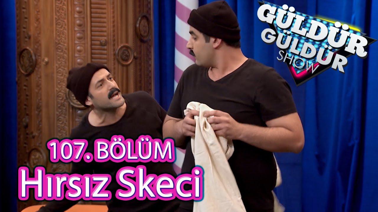 Güldür Güldür Show 107 Bölüm Hırsız Skeci En Güzel Dizi