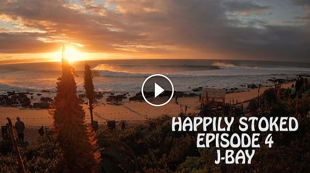 Happily Stoked - Episode 4 - J-BAY
