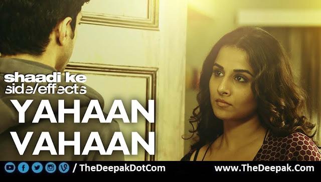 Yahaan Vahaan Farhan Akhtar, Vidya Balan | Shaadi Ke Side Effects