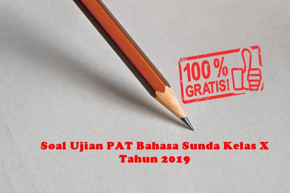 Soal Ujian PAT Bahasa Sunda Kelas X Tahun 2019