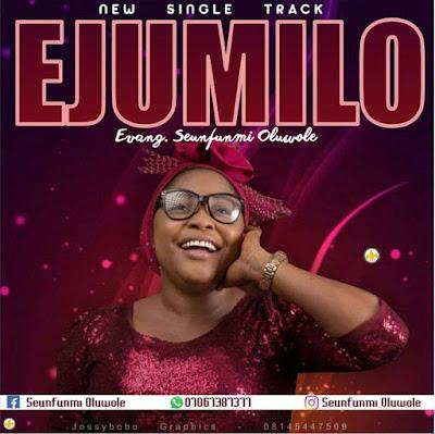[Gospel Music] Ejumilo -- Seunfunmi Oluwole (Prod. by Femsound)