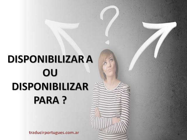 disponibilizar, traducción, portugués, español, traductora