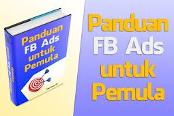 Panduan FB Ads Untuk Pemula