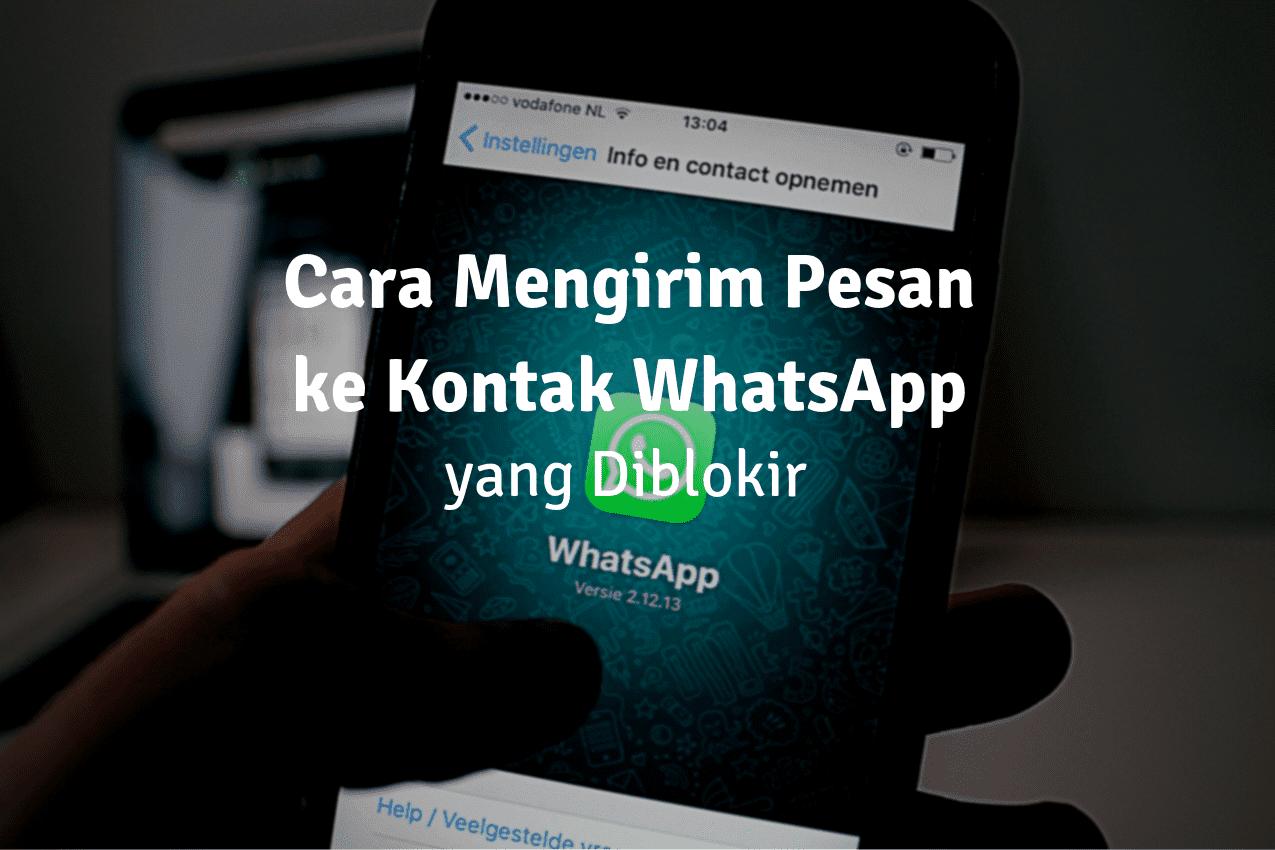 Cara Mengirim Pesan ke Kontak WhatsApp yang Diblokir