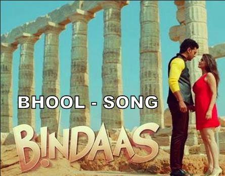 Bhool Lyrics - Bindaas Song