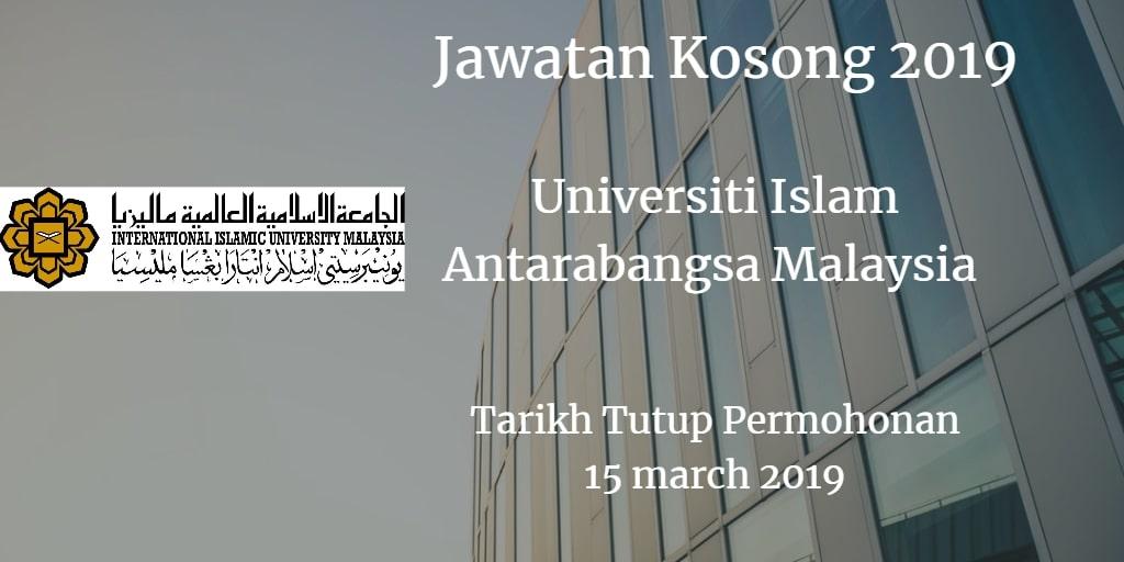 Jawatan Kosong UIAM 15 March 2019