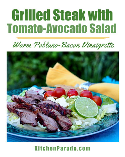 Grilled Steak with Tomato-Avocado Salad in a Warm Poblano-Bacon Vinaigrette ♥ KitchenParade.com, grilled steak atop a wet and messy salad of tomatoes, avocado and lettuce, slightly wilted in an onion-bacon-poblano vinaigrette.