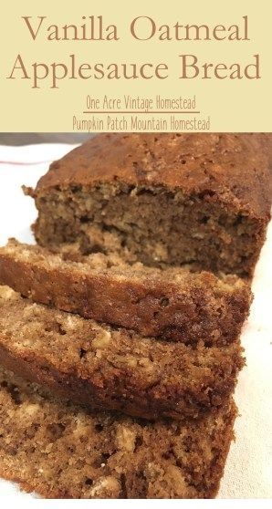 BREAD RECIPES   Vanilla Oatmeal Applesauce Bread