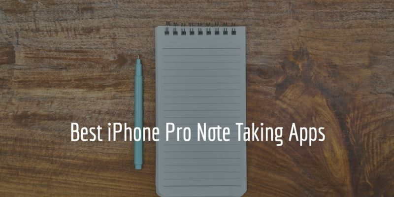 Best pro note taking apps for iPhone and iPad