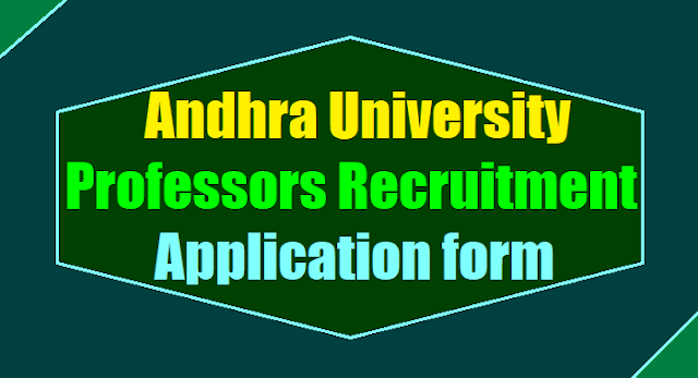 AU Professors, Associate professors,Assistant Professors Recruitment 2017, Application form,Andhra University