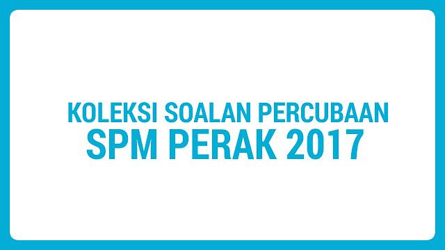 Koleksi Soalan Percubaan SPM Perak 2017