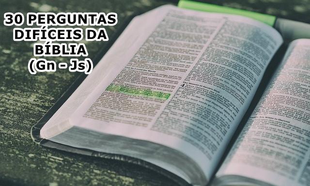 30 Perguntas Bíblicas mais difíceis (Gênesis a Josué)