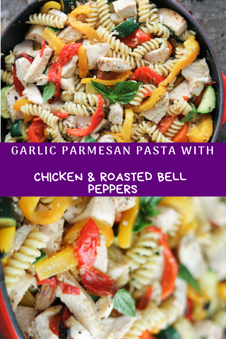 Garlic Parmesan Pasta with Chicken & Roasted Bell Peppers Recipe