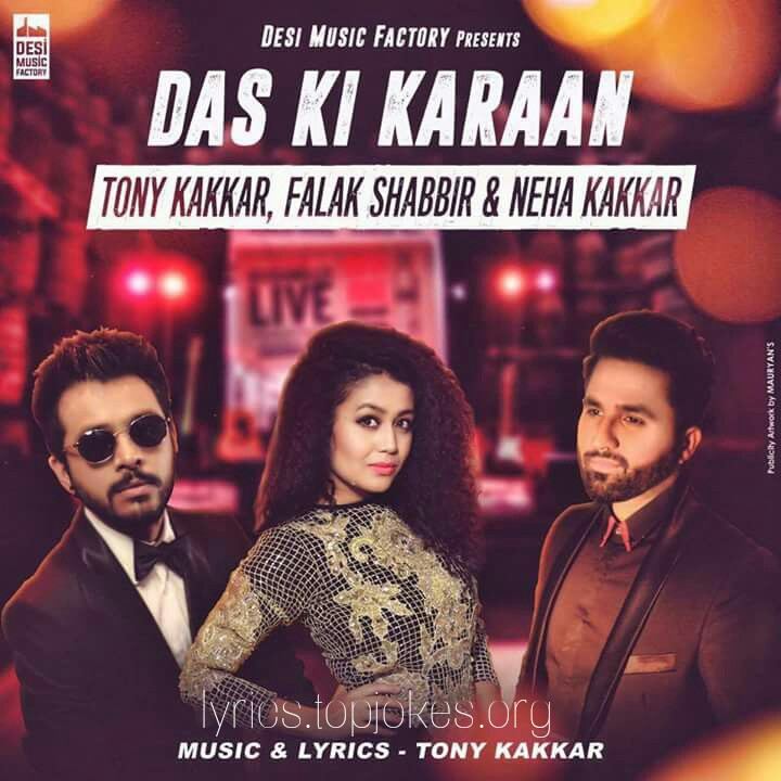 DAS KI KARAAN SONG: A romantic song in the voice of Tony Kakkar, Falak Shabbir & Selfie Queen Neha Kakkar. Music & Lyrics is penned by Tony Kakkar.