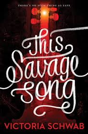 https://www.goodreads.com/book/show/23299512-this-savage-song?from_search=true