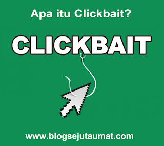 Pengertian Apa Itu Clickbait dalam Internet