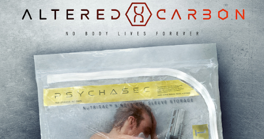 #2018GeekList | Altered Carbon official trailer: No Body Lives Forever...