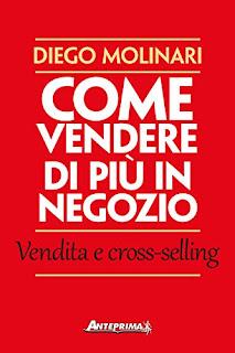 Come Vendere Di Più In Negozio Di Diego Molinari PDF