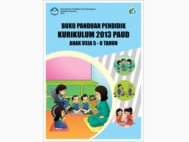 Buku Panduan Pendidik Kurikulum 2013 PAUD Anak Usia 5-6 Tahun