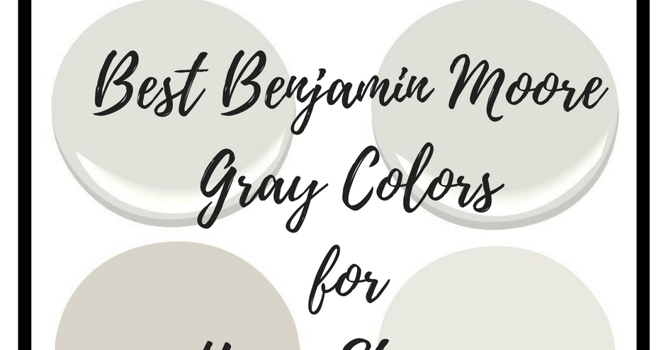 Top 5 Benjamin Moore Gray Colors For Home Staging