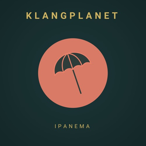 KLANGPLANET Drops New Single 'Ipanema'