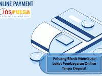 Peluang Bisnis Membuka Loket Pembayaran Online Tanpa Deposit