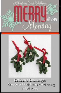 http://merrymondaychristmaschallenge.blogspot.com/2017/05/merry-monday-249-mistletoe.html