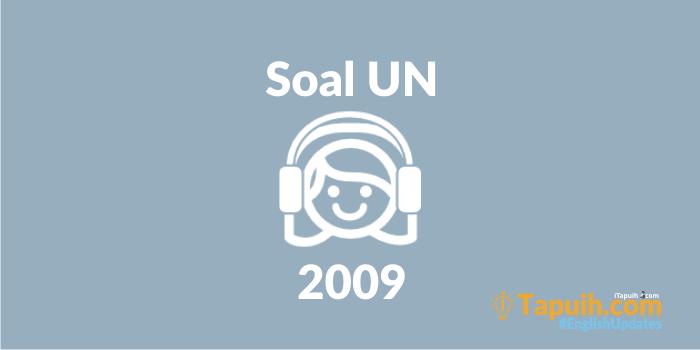 Latihan Soal Listening Un Bahasa Inggris Sma 2009 Paja Tapuih