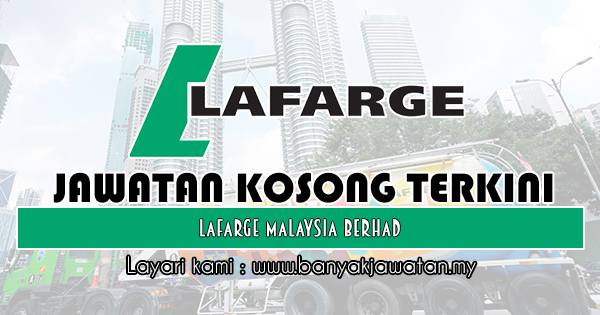Jawatan Kosong 2019 di Lafarge Malaysia Berhad