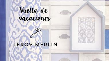 Vuelta de vacaciones y Leroy Merlin