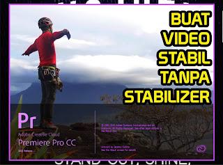 Trik mudah buat video stabil tanpa stabilizer saat merekam