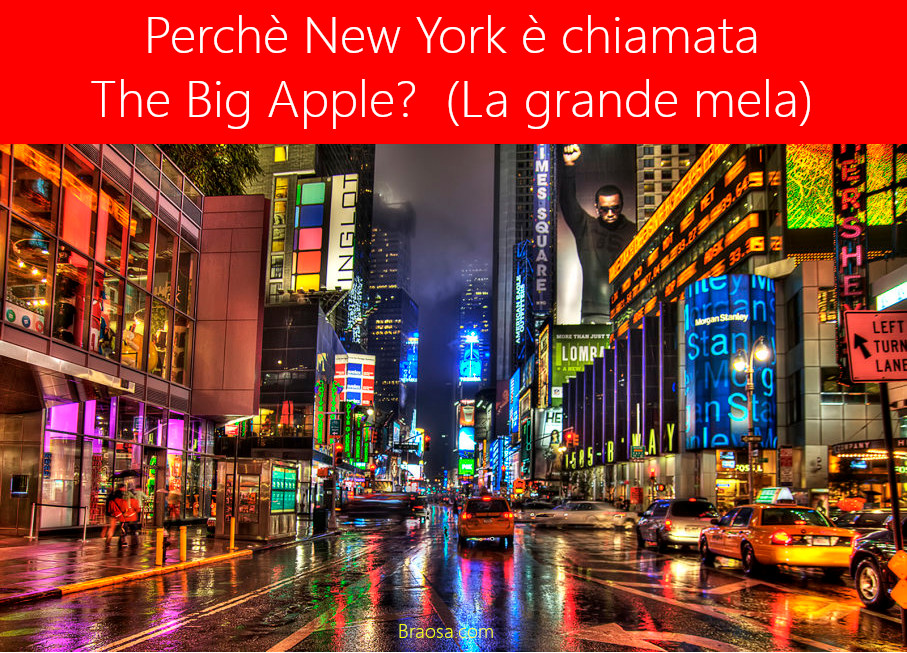 Perchè New York è chiamata la Grande Mela o the Big Apple