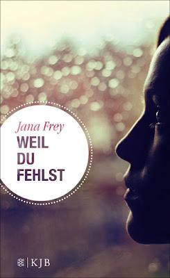 """""""Weil du fehlst"""" von Jana Frey, Jugendbuch"""