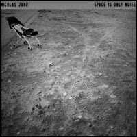 Top Albums Of 2011 - 50. Nicolas Jaar - Space Is Only Noise