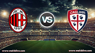 مشاهدة مباراة ميلان وكالياري cagliari-vs-ac-milan بث مباشر بتاريخ 21-01-2018 الدوري الايطالي