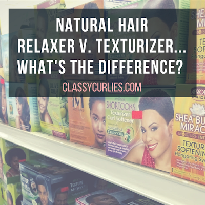 Difference between relaxer/perm and texturizer - ClassyCurlies