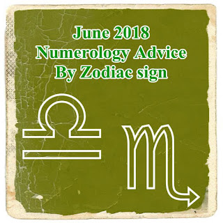 Libra, Scoprio, Sagittarius, Capricorn, Aquarius, Pisces. June 2018 Numerology Advice By Zodiac sign