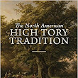 "Canada as Cradle of Conservatism? A Review of Ron Dart's ""The North American High Tory Tradition"""