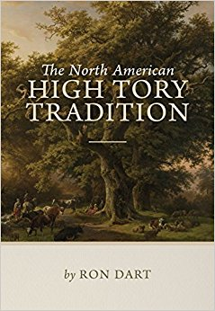 Ron Dart: The North American High Tory Tradition