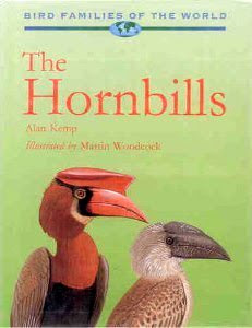 The Hornbills Oxford Bird Families of the World by Alan Kemp