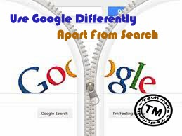 Use Google Differently - Apart from Seach