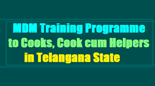 District, Mandal level MDM Training Programme to Cooks,Cook cum Helpers in Telangana